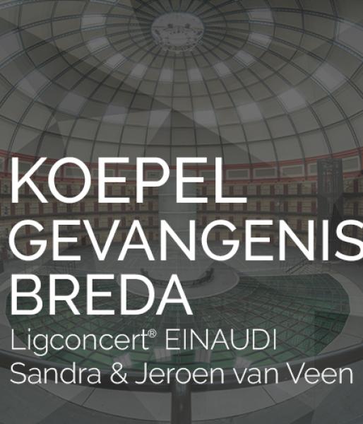 """Ligconcert® """"The best of Einaudi""""  Koepelgevangenis Breda  zat. 16 juni '18  aanvang 16.00 uur"""