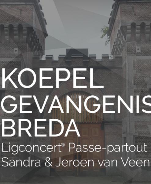 Ligconcerten® in de Koepelgevangenis Breda