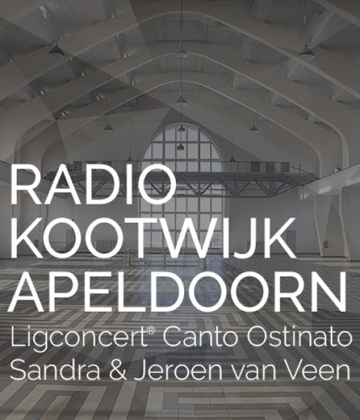 Ligconcert® Canto Ostinato  Radio Kootwijk  zat. 29 sept. '18 aanvang 20.00 uur